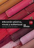 Educación plástica, visual y audiovisual II. ESO. Savia - 9788467576412 (Tapa blanda)