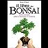 Il libro dei Bonsai: Come coltivare alberi e boschetti in miniatura