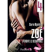 Perdre le contrôle: Zoé, T4