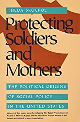 Protecting Soldiers and Mothers: Political Origins of Social Policy in the United States