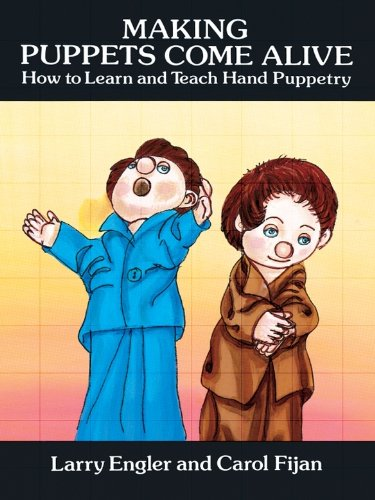 Making Puppets Come Alive: How to Learn and Teach Hand Puppetry (Dover Craft Books) (English Edition)