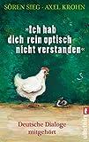 """""""Ich hab dich rein optisch nicht verstanden!"""": Deutsche Dialoge mitgehört"""