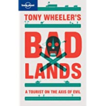 Badlands: A Tourist on the Axis of Evil (Lonely Planet Travel Literature)