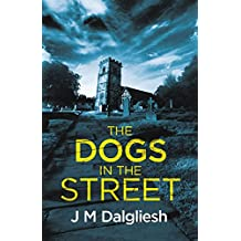 The Dogs in the Street (Dark Yorkshire Book 3)