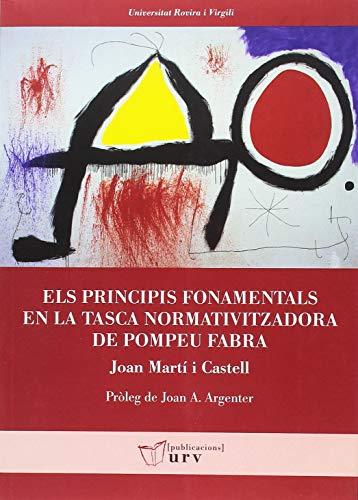 ELS PRINCIPIS FONAMENTALS EN LA TASCA NOMATIVITZADORA DE POMPEU FABRA (Universitat Rovira i Virgili)