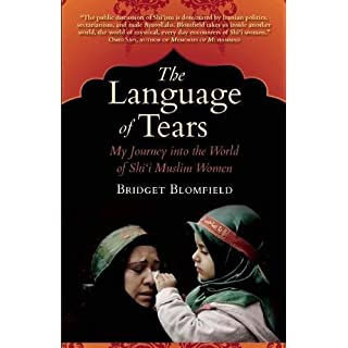 The Language of Tears: My Journey Into the World of Shi'i Muslim Women