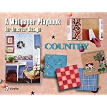 [(A Wallpaper Playbook for Interior Design : Country)] [By (author) Tina Skinner] published on (July, 2007)