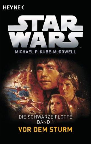 Star WarsTM: Vor dem Sturm: Die Schwarze Flotte - Bd. 1 - Roman (Star Wars-flotte)