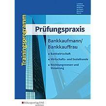 Prüfungspraxis: Bankkaufmann/Bankkauffrau: Arbeitsbuch