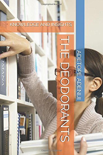 THE DEODORANTS: KNOWLEDGE AND INSIGHTS