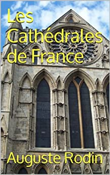 Les Cathédrales de France par [Rodin, Auguste]