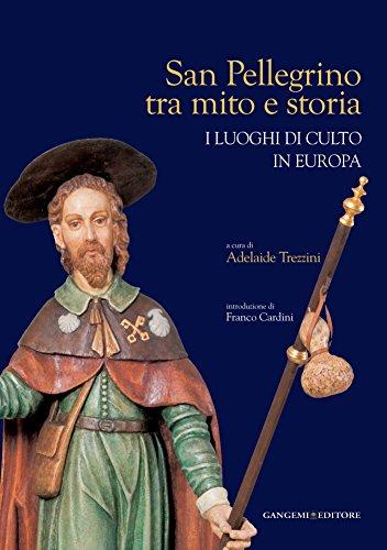 San Pellegrino tra mito e storia: I luoghi di culto in Europa