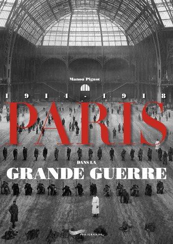 Paris dans la Grande Guerre par Manon Pignot