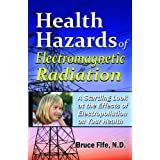 Health Hazards of Electromagnetic Radiation: A Startling Look at the Effects of Electropollution on Your Health (English Edition)