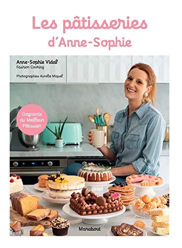 Les pâtisseries d'Anne-Sophie par  Anne-Sophie Rischard