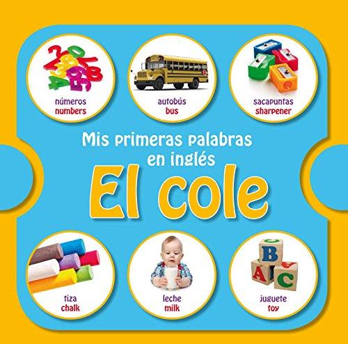 Mis primeras palabras en inglés: el cole (MIS PRIMERAS PALABRAS EN INGLES) por Varios autores