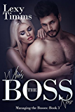 Who's the Boss Now: Billionaire Romance (Managing the Bosses Book 3) (English Edition)