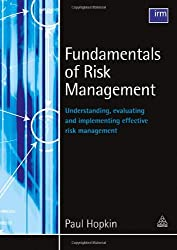Fundamentals of Risk Management: Understanding Evaluating and Implementing Effective Risk Management