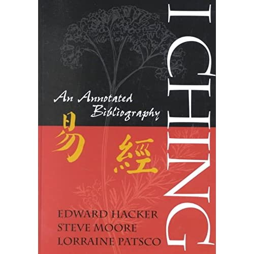 [(I Ching : An Annotated Bibliography)] [Edited by Edward A. Hacker ] published on (March, 2002)