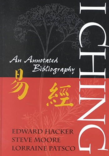 [(I Ching : An Annotated Bibliography)] [Edited by Edward A. Hacker ] published on (March, 2002) par Edward A. Hacker