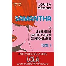Samantha T3 - ou Le chemin de l'amour est pavé de psychopathes (Samantha - Serial Looseuse)