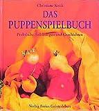 Das Puppenspiel: Praktische Anleitung und Geschichten
