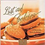 Lust auf Cookies: Verführerische klassische Rezepte