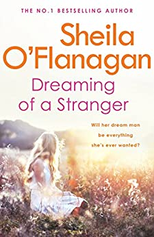 Dreaming of a Stranger: An unputdownable novel of hopes and dreams… and love by [O'Flanagan, Sheila]