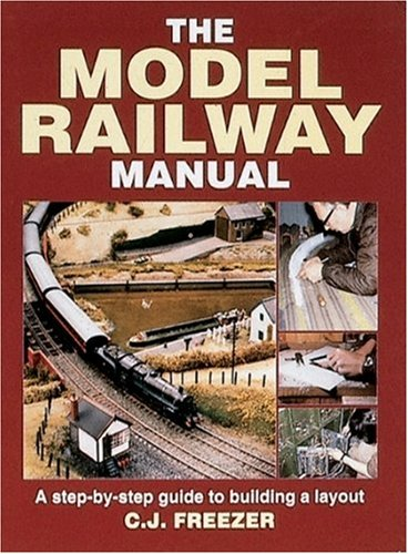 The Model Railway Manual: A Step-by-step Guide to Building a Layout