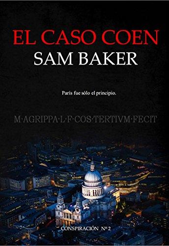 El caso Coen (Conspiración nº 2) por Sam Baker (seudónimo)