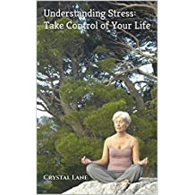 Understanding  Stress: Take Control of Your Life (English Edition)
