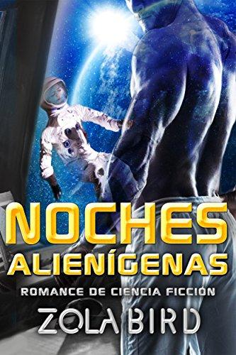 Noches alienígenas: Ciencia Ficcion Romantica (Alien Alphas nº 1)