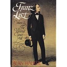 2: Franz Liszt: The Weimar Years, 1848-1861