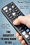 The Greatest TV Quiz Book Of All Vol 1: 1,000 Multiple-Choice Questions (English Edition)