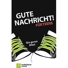 Gute Nachricht! Für Teens: Die ganze Bibel (G mit!-Ausgabe)