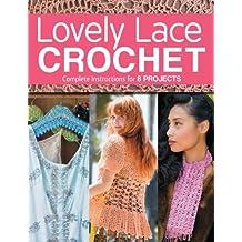 Lovely Lace Crochet by Margaret Hubert (2013-12-01)