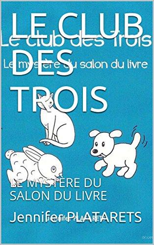 LE CLUB DES TROIS: LE MYSTÈRE DU SALON DU LIVRE