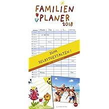 Familienplaner 2018 zum Selbstgestalten - Kalender 2018