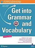 Get into grammar and vocabulary. Per le Scuole superiori. Con e-book. Con espansione online