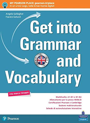 Get into grammar and vocabulary. Per le Scuole