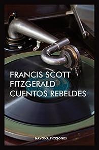 Cuentos rebeldes par Francis Scott Fitzgerald