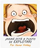 Image de ¡Mamá Está a Punto de Explotar!