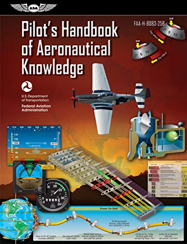 Pilot's Handbook of Aeronautical Knowledge: FAA-H-8083-25B (FAA Handbooks series) -