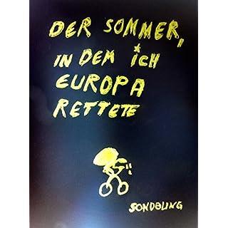 Der Sommer, in dem ich Europa rettete