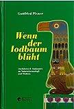 Wenn der Iodbaum blüht: Anekdoten & Amüsantes zu Naturwissenschaft und Medizin - Gottfried Pixner