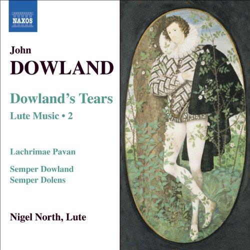 Dowland, J.: Lute Music, Vol. ...