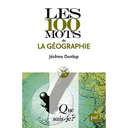 Les 100 mots de la géographie: « Que sais-je ? » n° 3824 (Les 100 mots...)