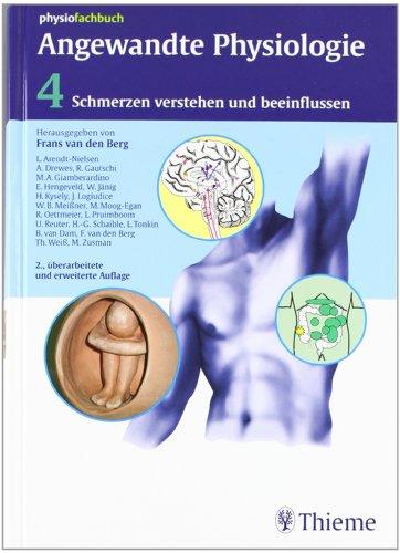 Angewandte Physiologie: Band 4: Schmerzen verstehen und beeinflussen