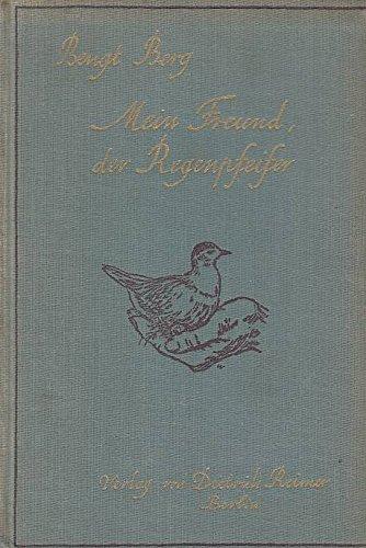 Mein Freund der Regenpfeifer. (= Bengt Berg`s illustrierte Tierbücher, 1. Reihe, 2. Bd.). 5. Auflage.