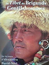 Au Tibet des brigands gentilshommes : sur les traces d'Alexandra David-Néel